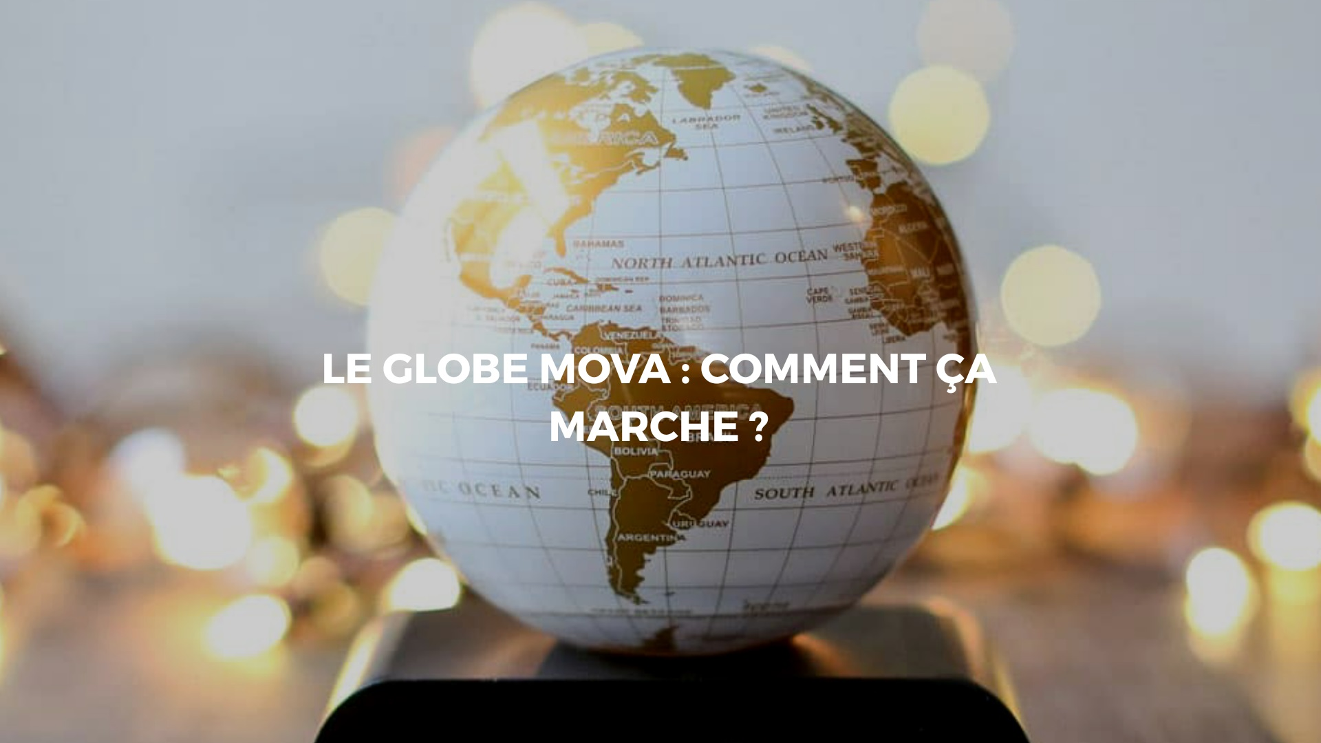 Les Mova Globe
